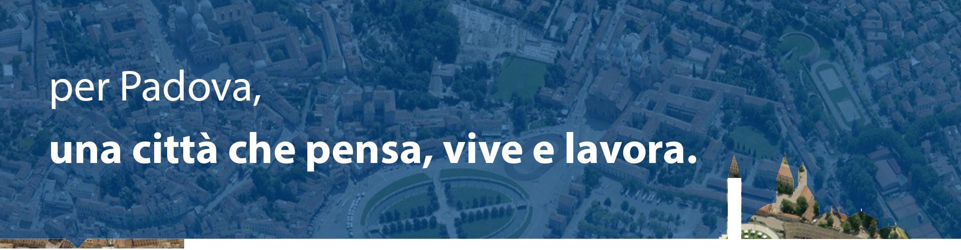 per Padova, la nostra città